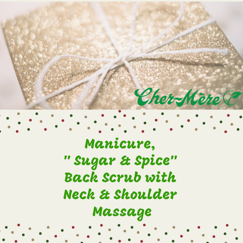 "Christmas Package 11 Full Manicure and  "" Sugar & Spice"" Back Scrub with Neck & Shoulder Massage - Cher-Mere"