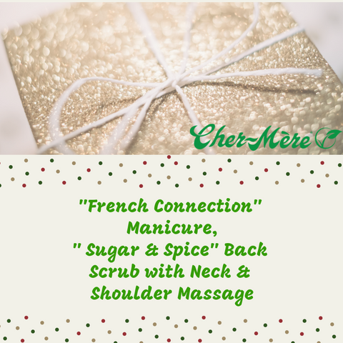 "Christmas Package 13 ""French Connection"" Manicure and "" Sugar & Spice"" Back Scrub with Neck & Shoulder Massage - Cher-Mere"