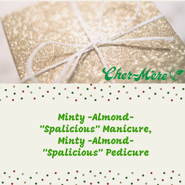 "Christmas Package 16  Minty -Almond-""Spalicious"" Manicure and Pedicure."