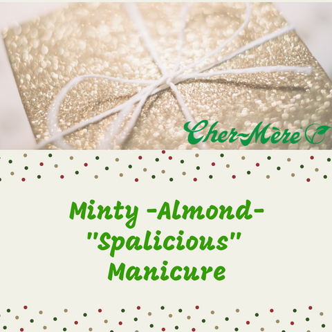 "Christmas Package 2 ""Minty Spalicious"" Manicure - Cher-Mere"