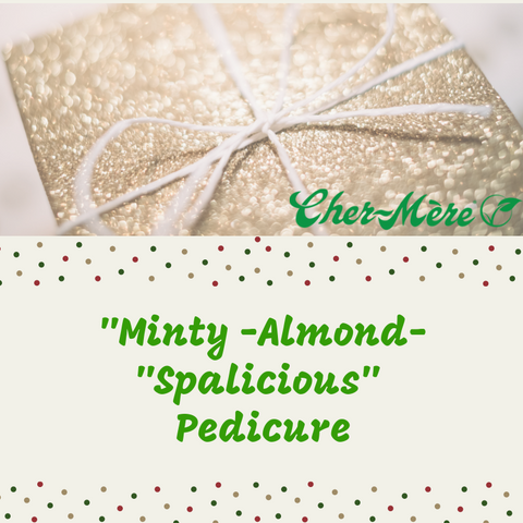"Christmas Package 7 Minty -Almond-""Spalicious"" Pedicure - Cher-Mere"