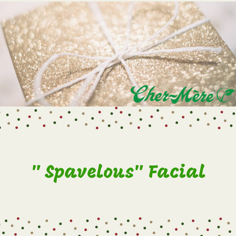 "Christmas Package 8 "" Spavelous"" Facial - Cher-Mere"