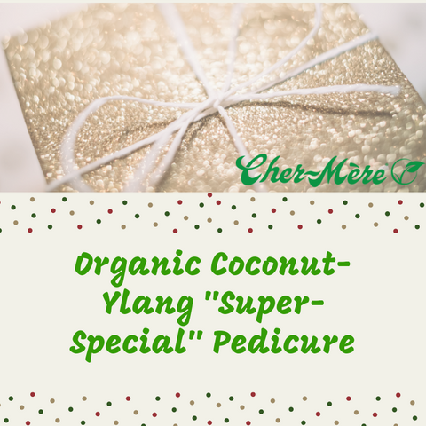 "Christmas Package 9 Organic Coconut-Ylang ""Super-Special"" Pedicure. - Cher-Mere"
