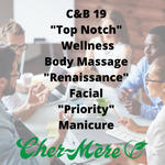 "C&B-19 ""Top Notch"" Wellness Body Massage, ""Renaissance"" Facial, ""Priority"" Manicure - Cher-Mere"