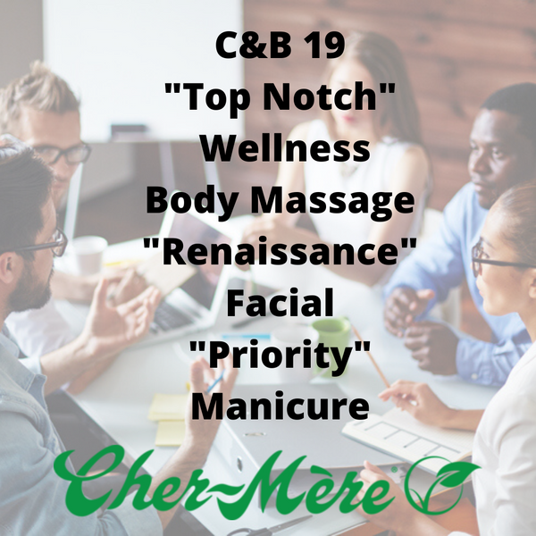 "C&B-19 ""Top Notch"" Wellness Body Massage, ""Renaissance"" Facial, ""Priority"" Manicure"