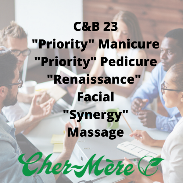 "C&B-23 ""Priority"" Manicure, ""Priority"" Pedicure, ""Renaissance"" Facial, ""Synergy"" Massage"