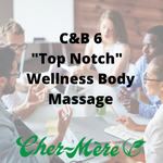 "C&B-6 ""Top Notch"" Wellness Body Massage - Cher-Mere"