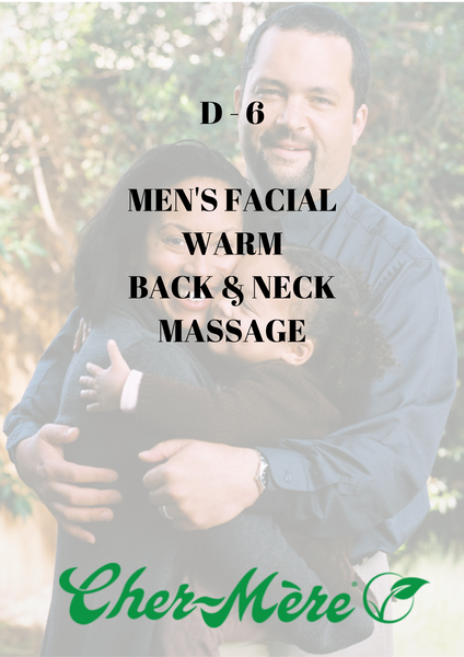 D6 - Men's Facial, Warm Back & Neck Massage