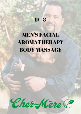 D8 - Men's Facial, Aromatherapy Body Massage - Cher-Mere