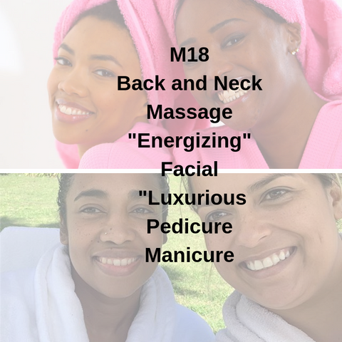 "M18 - Back and Neck Massage ""Energizing"" Facial ""Luxurious Pedicure Manicure - Cher-Mere"