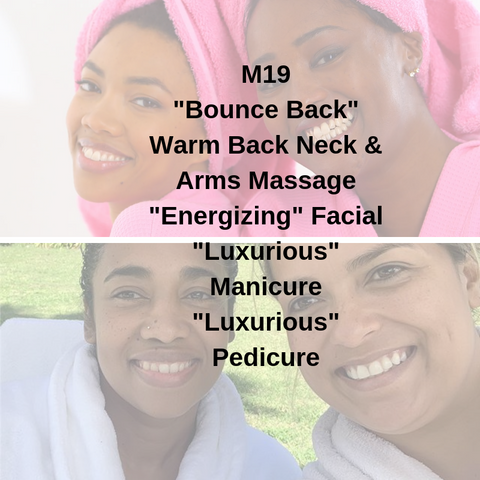 "M19 - ""Bounce Back"" Warm Back Neck & Arms Massage ""Energizing"" Facial ""Luxurious"" Manicure ""Luxurious"" Pedicure - Cher-Mere"