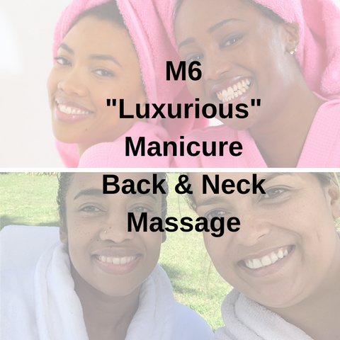 "M6 - ""Luxurious"" Manicure Back & Neck Massage - Cher-Mere"