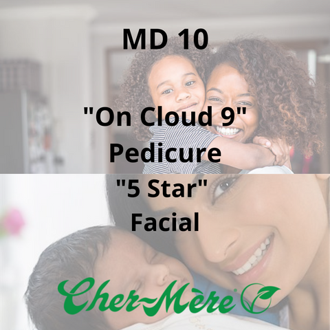 "MD10 - ""On Cloud 9"" Pedicure, ""5-Star"" Facial"