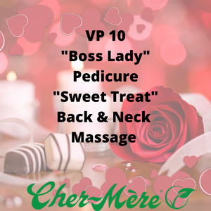 "VP 10 - ""Boss Lady"" Pedicure ""Sweet Treat"" Back & Neck Massage - Cher-Mere"