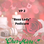 "VP 2 - ""Boss Lady"" Pedicure - Cher-Mere"