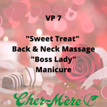 "VP 7 - ""Sweet Treat"" Back & Neck Massage ""Boss Lady"" Manicure - Cher-Mere"
