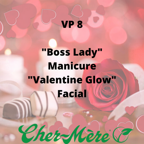 "VP 8 - ""Boss Lady"" Manicure ""Valentine Glow"" Facial - Cher-Mere"
