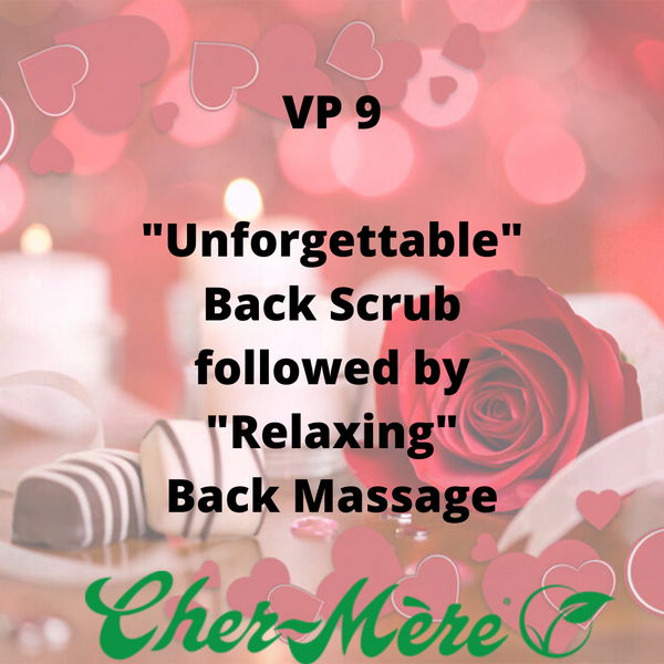 "VP 9 - ""Unforgettable Back Scrub followed by ""Relaxing"" Back Massage"