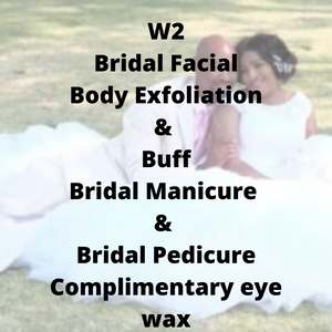 W2 - Bridal Facial, Body Exfoliation & Buff, Bridal Manicure & Pedicure, complimentary eye wax - Cher-Mere