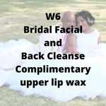 W6 - Bridal Facial and Back Cleanse, complimentary upper lip wax - Cher-Mere