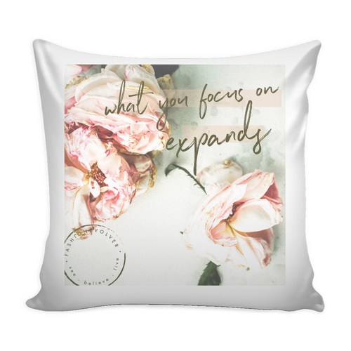 What You Focus On Expands Pillow Cover - FASHIONEVOLVER