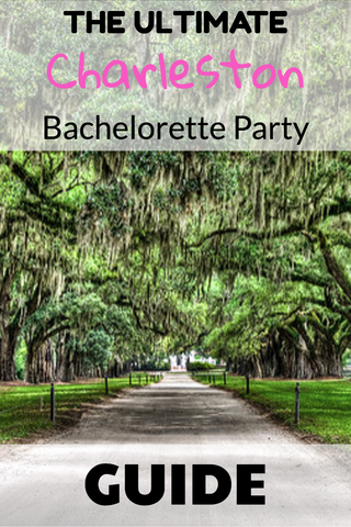 Charleston Bachelorette Party Guide