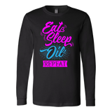 Eat Sleep Oil Repeat