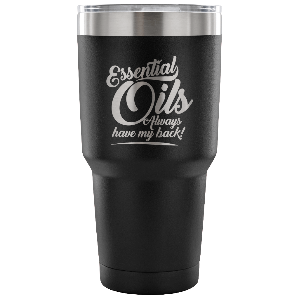 Essential Oils Have My Back Laser Etched Tumbler (Premium)