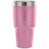 DoTerra A Drop A Day Laser Etched Tumbler (Premium)