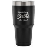 Essential Oils Soothe The Soul Laser Etched Tumbler (Premium)