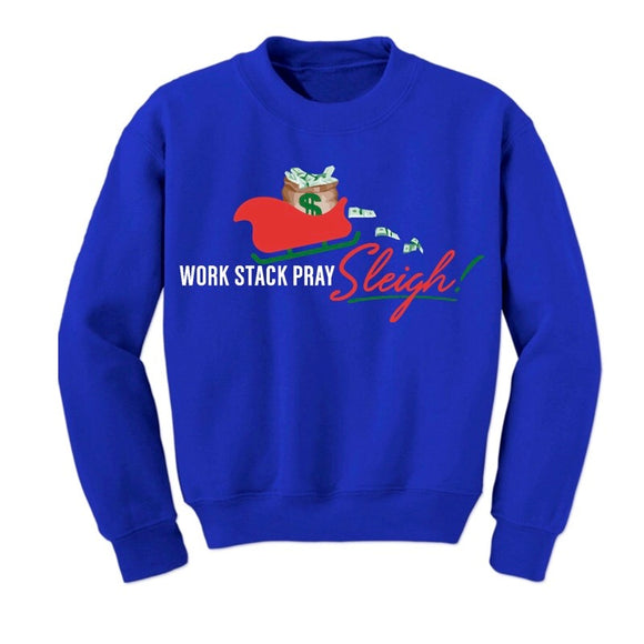 Work Stack Pray Sleigh Sweatshirt