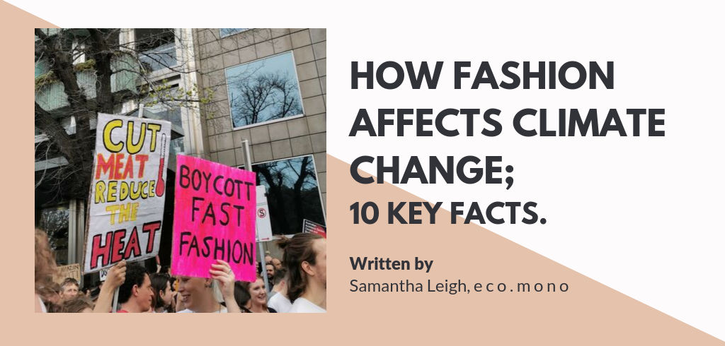 How Fashion Affects Climate Change; 10 Key Facts.