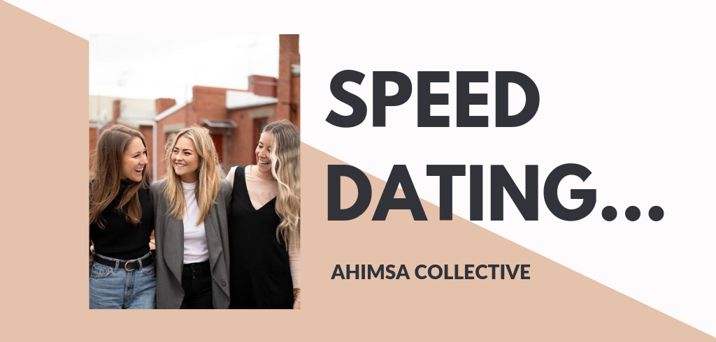 Speed Dating...Ahimsa Collective