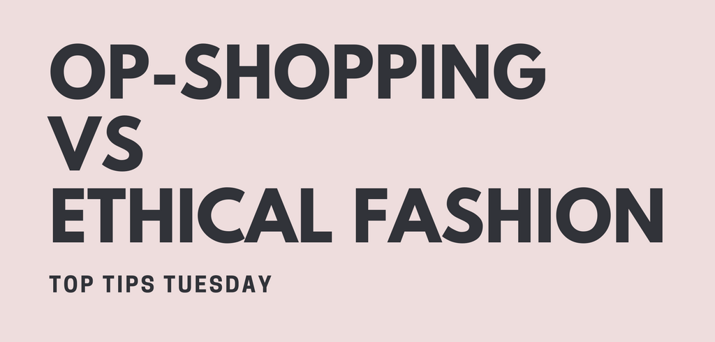 Op-shopping vs. Ethical fashion