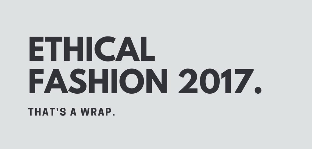 Sustainable Fashion 2017 - That's a wrap!