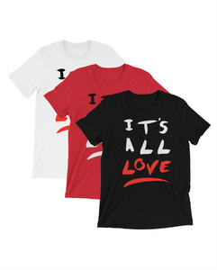 I'ts all LOVE T-Shirt