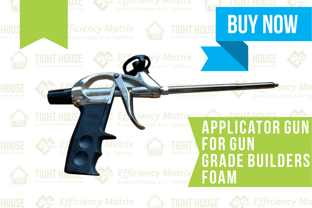 Applicator Gun for Gun-Grade Builder's Foam - Tight House