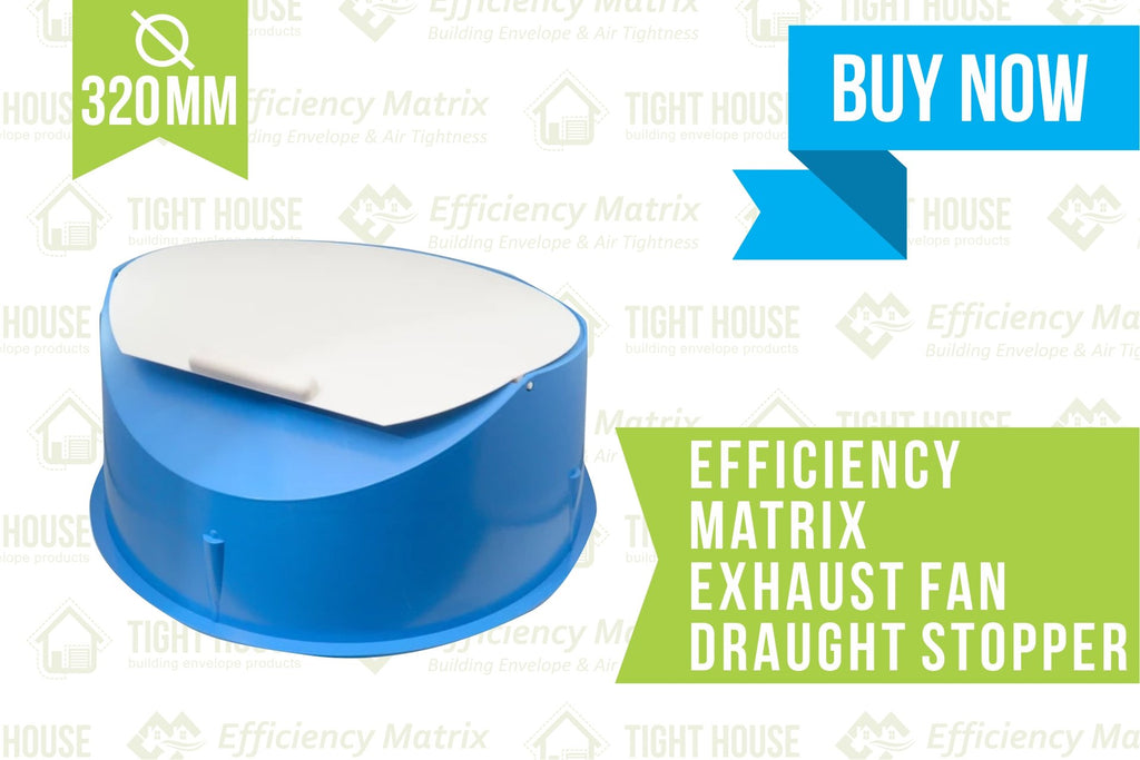 Exhaust Tight Fan Draught Stopper - 320mm Diameter - Tight House