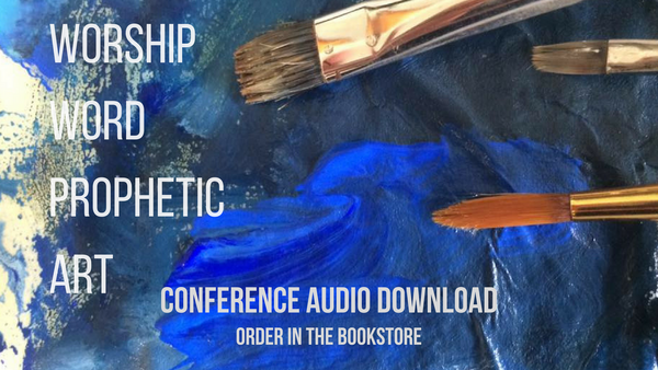 Worship Word Prophetic Art Conference AUDIO DOWNLOADS