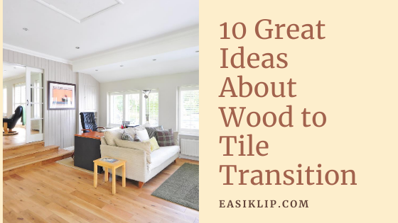 10 Great Ideas About Wood to Tile Transition