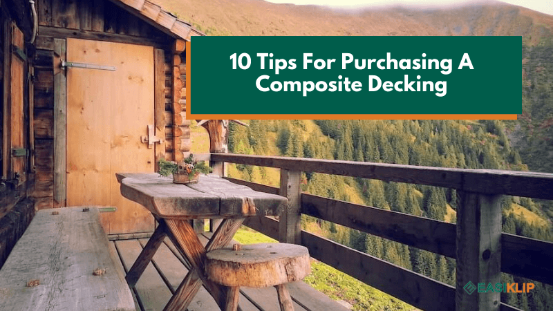 10 Tips For Purchasing A Composite Decking