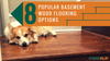 8 Popular Basement Wood Flooring Options