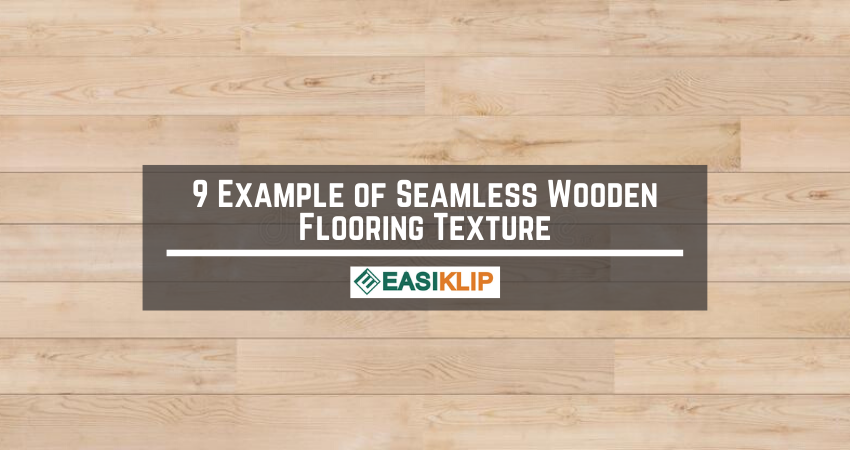 9 Examples of Seamless Wooden Flooring Texture