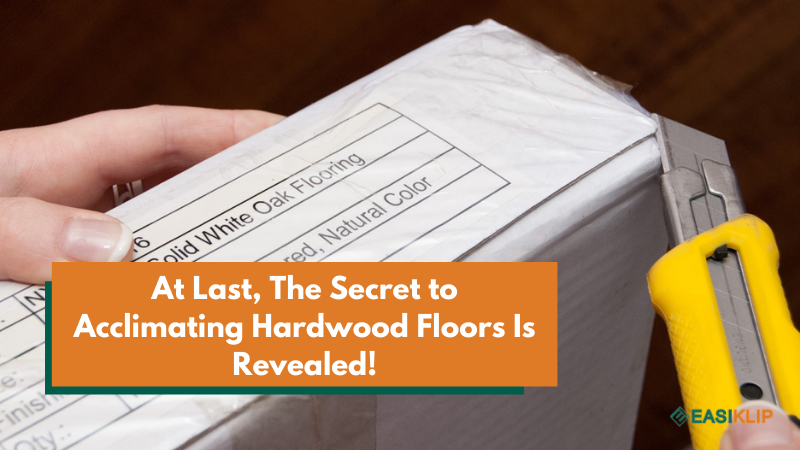 At Last, The Secret to Acclimating Hardwood Floors Is Revealed!