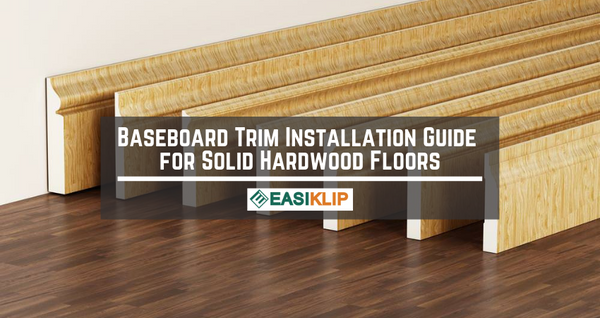 How To Install Baseboard Trim For Solid Hardwood Floors