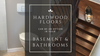 Are Hardwood Floors a Viable Option for Basements and Bathrooms?