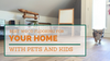 Best Hardwood Flooring Types for Homes with Pets & Kids