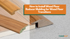 How to Install Wood Floor Reducer Molding for Wood Floor Transitions