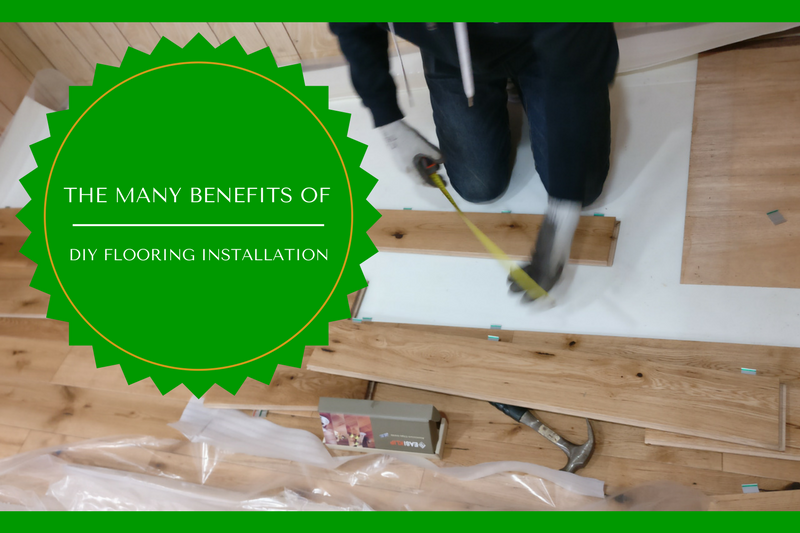 The Many Benefits of a DIY Flooring Installation