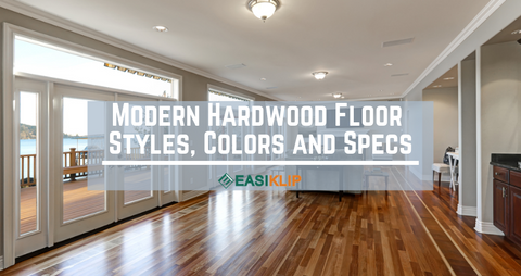 In-Demand Modern Hardwood Floor Styles, Colors and Specs